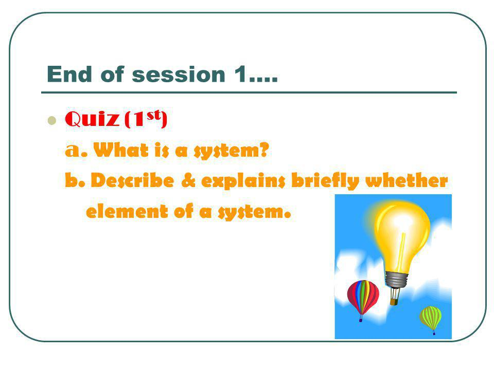 Session 2  Ciri Sistem (William A.Shorde & Dan Voich Jr.