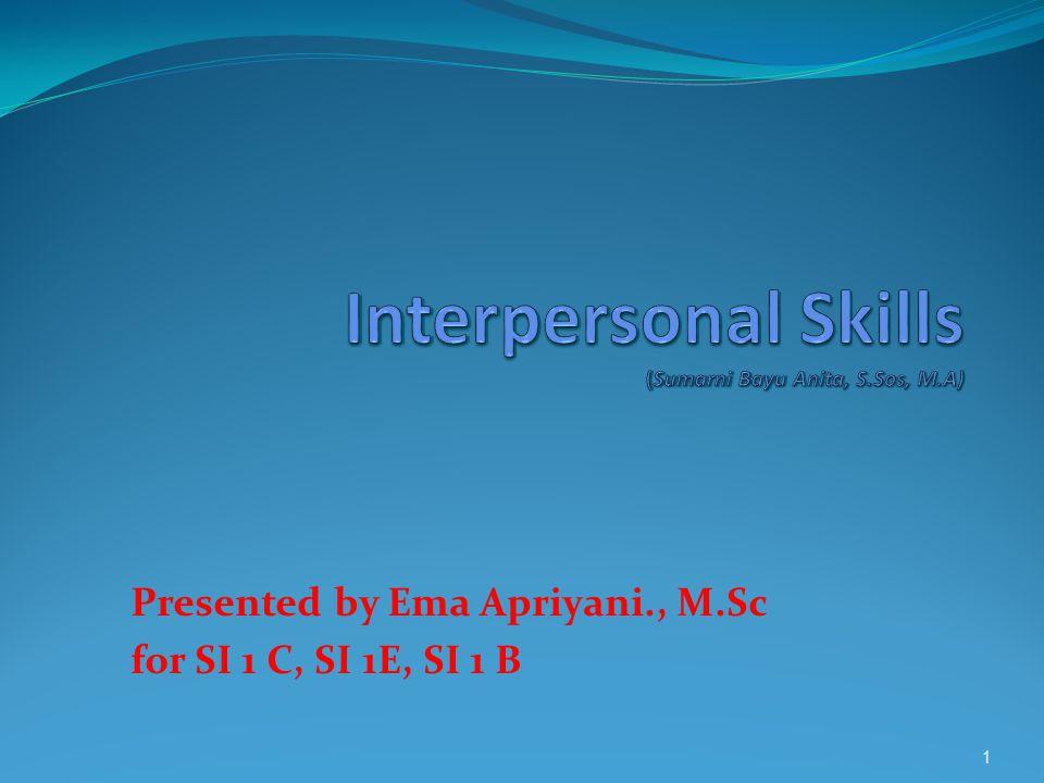 Presented by Ema Apriyani., M.Sc for SI 1 C, SI 1E, SI 1 B 1