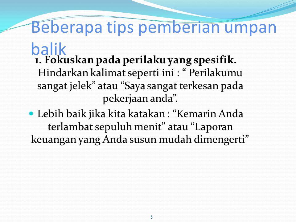 2.Jaga agar tetap bersifat impersonal .