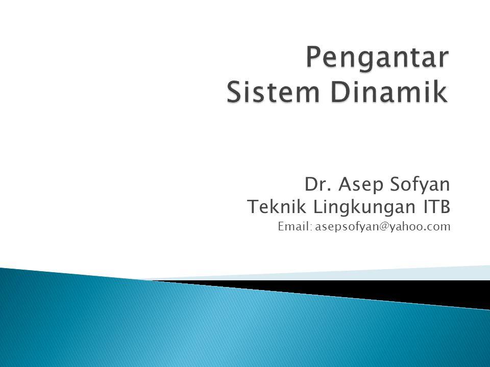 Dr. Asep Sofyan Teknik Lingkungan ITB Email: asepsofyan@yahoo.com