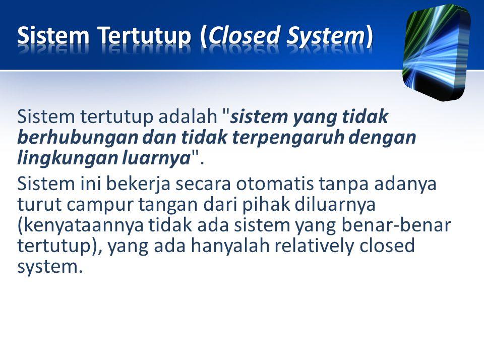 Sistem tertutup adalah