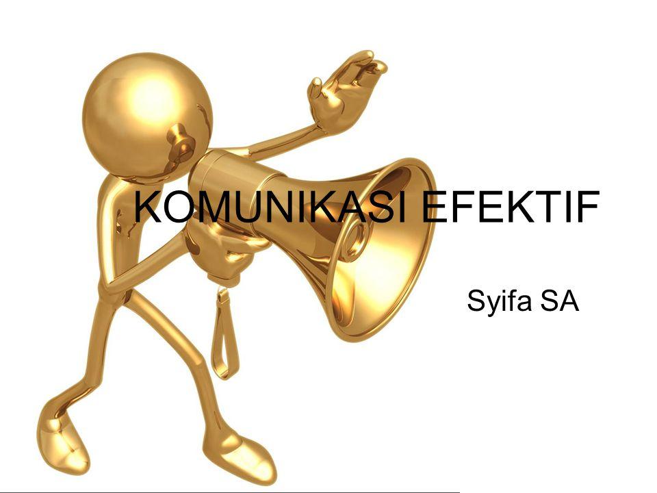 KOMUNIKASI EFEKTIF Syifa SA