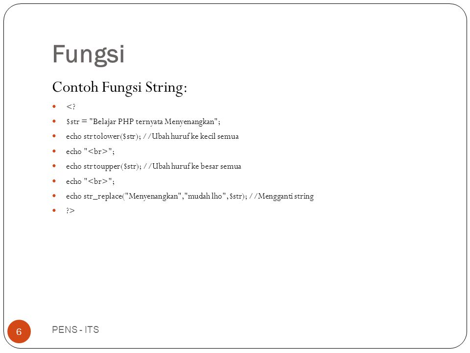 Fungsi PENS - ITS 6 Contoh Fungsi String:  <.