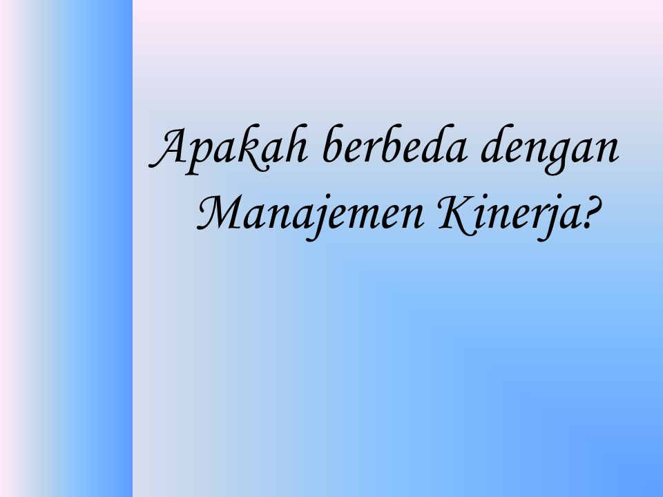 •Penilaian prestasi merupakan sebuah proses formal untuk melakukan peninjauan ulang dan evaluasi prestasi kerja secara periodik