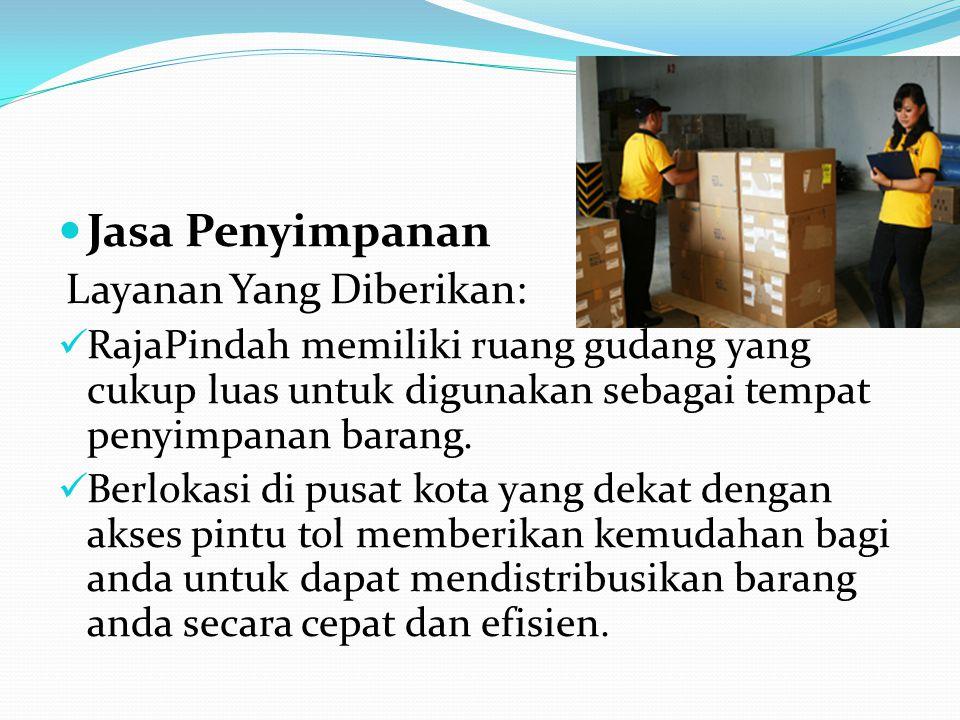  Jasa Penyimpanan Layanan Yang Diberikan:  RajaPindah memiliki ruang gudang yang cukup luas untuk digunakan sebagai tempat penyimpanan barang.