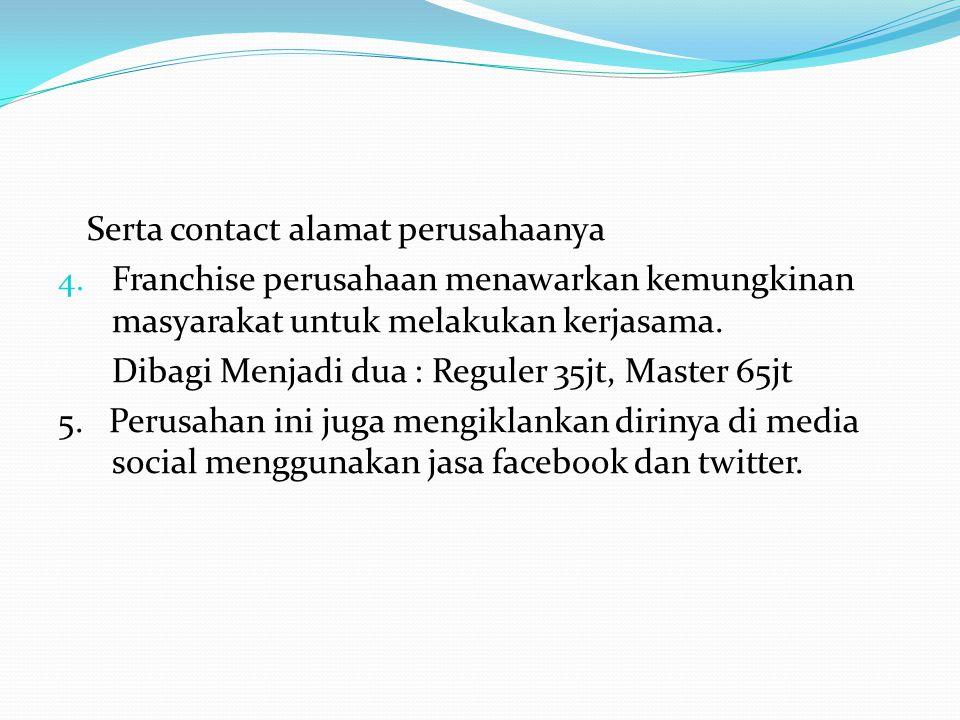 Serta contact alamat perusahaanya 4.