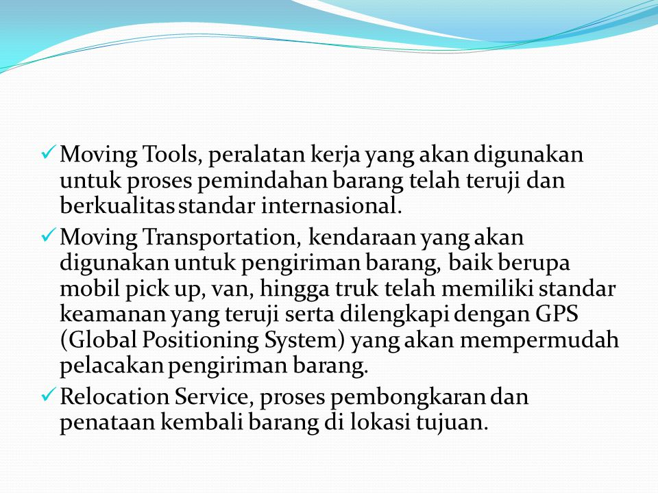  Moving Tools, peralatan kerja yang akan digunakan untuk proses pemindahan barang telah teruji dan berkualitas standar internasional.