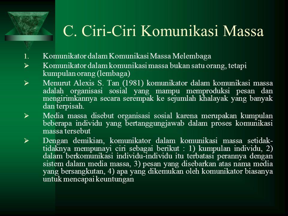 C.Ciri-Ciri Komunikasi Massa 1.