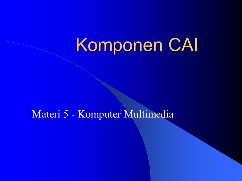 Komponen CAI Materi 5 - Komputer Multimedia