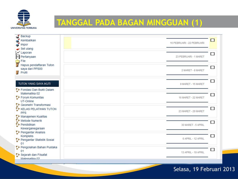 Selasa, 19 Februari 2013 TANGGAL PADA BAGAN MINGGUAN (1)