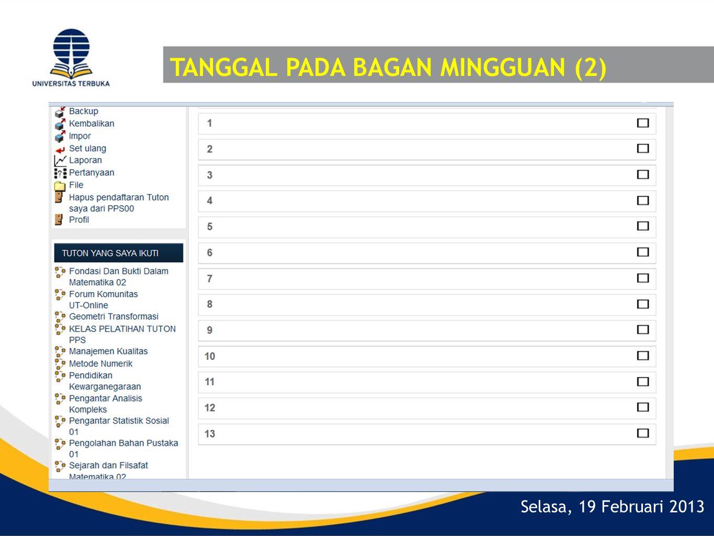 Selasa, 19 Februari 2013 TANGGAL PADA BAGAN MINGGUAN (2)