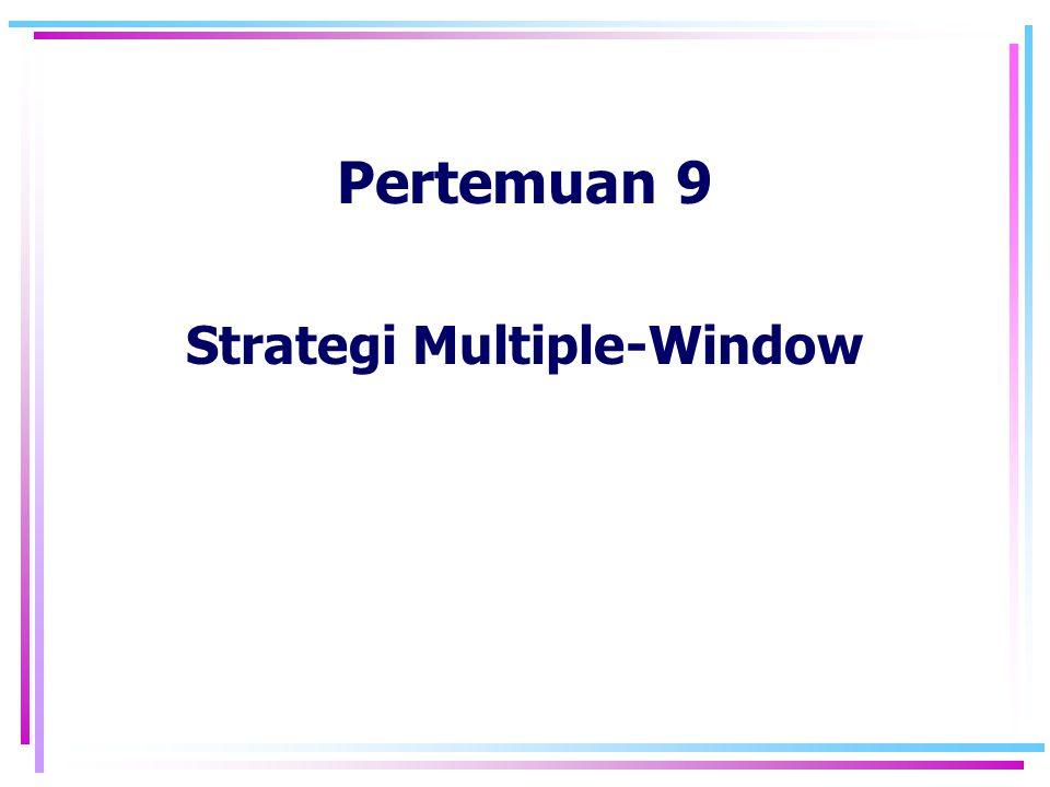 Pertemuan 9 Strategi Multiple-Window