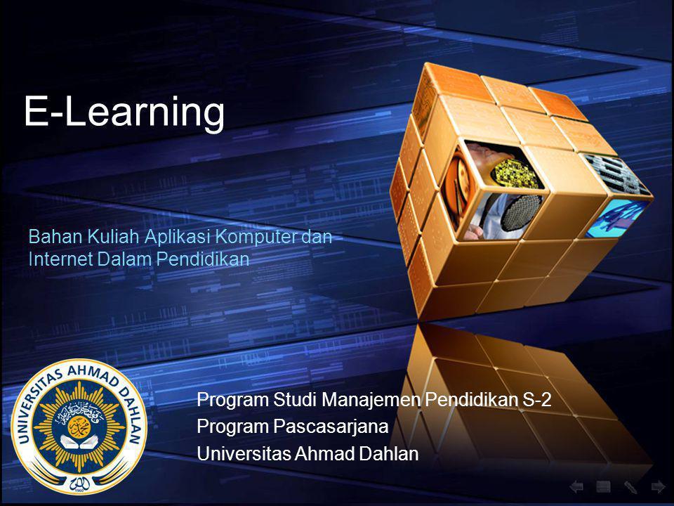 LOGO Add your company slogan E-Learning Bahan Kuliah Aplikasi Komputer dan Internet Dalam Pendidikan Program Studi Manajemen Pendidikan S-2 Program Pascasarjana Universitas Ahmad Dahlan