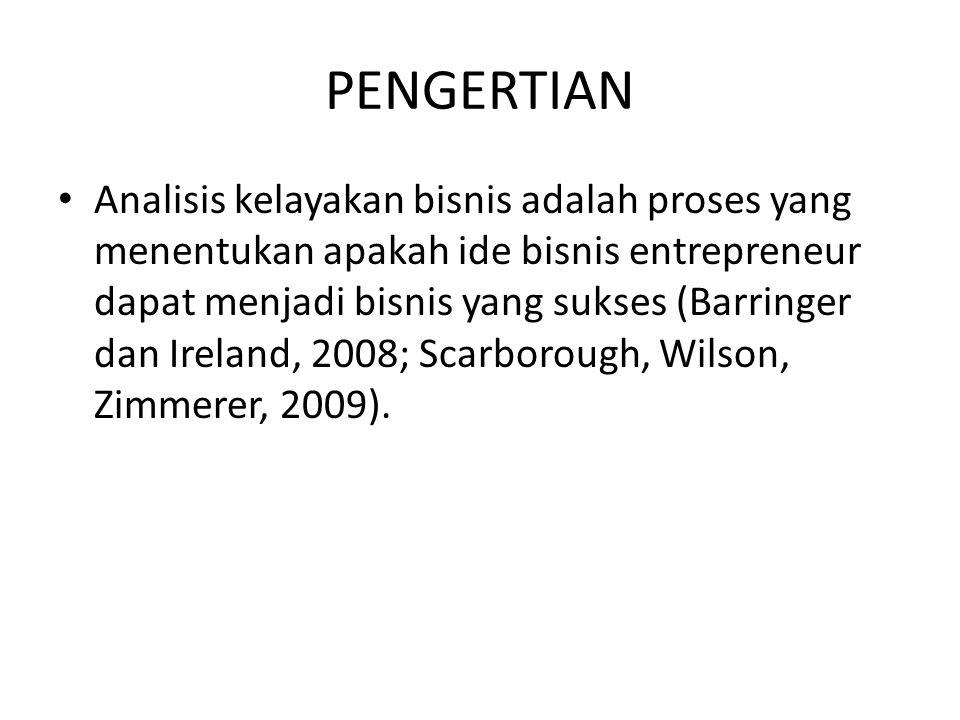 PENGERTIAN • Analisis kelayakan bisnis adalah proses yang menentukan apakah ide bisnis entrepreneur dapat menjadi bisnis yang sukses (Barringer dan Ir