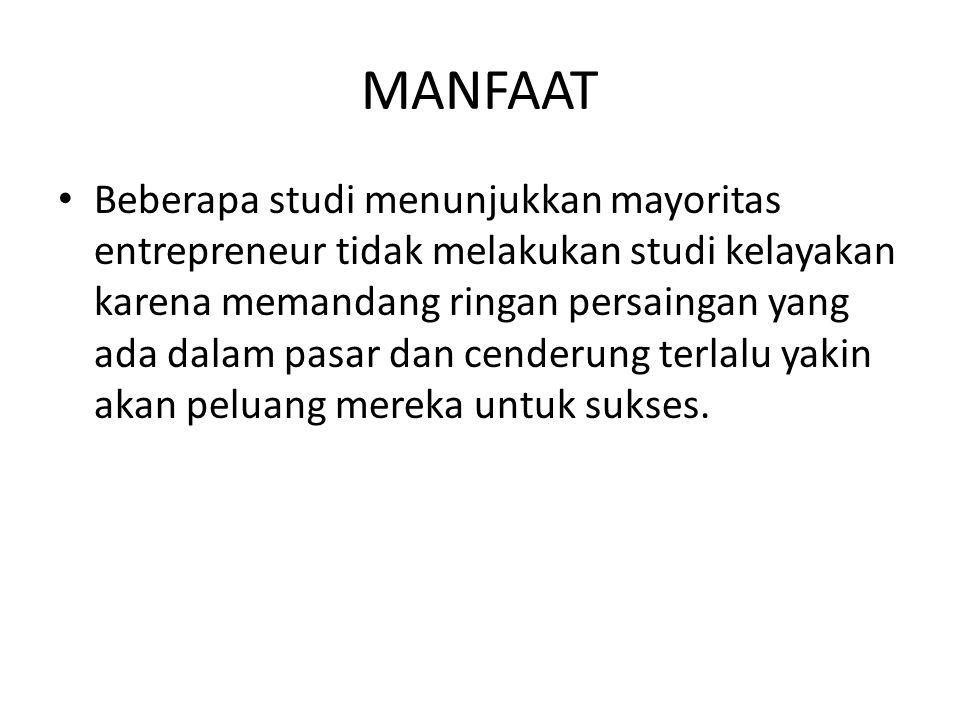 MANFAAT • Studi kelayakan tidak sama dengan rencana bisnis.