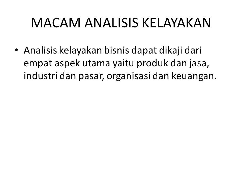 ANALISIS KELAYAKAN KEUANGAN • Analisis ini merupakan tahap terakhir dari analisis kelayakan secara keseluruhan.