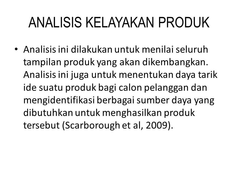 ANALISIS KELAYAKAN PRODUK • Analisis ini dilakukan untuk menilai seluruh tampilan produk yang akan dikembangkan. Analisis ini juga untuk menentukan da