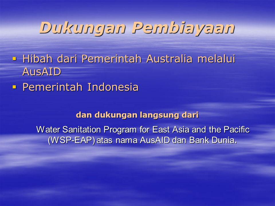 Fokus  Fokus awal WASPOLA adalah AMPL berbasis masyarakat (permukiman dari skala kecil ke atas) –Termasuk pendekatan berbasis masyarakat –Belum termasuk Air Bersih (dan sanitasi) Perkotaan (PDAM)  Dipayungi oleh Kebijakan sumber daya air dibawah Water Resources Sructural Adjustment Program (WATSAP)  sekarang menjadi UU SDA  Program bantuan teknis lima tahun  Hasil dimiliki oleh Pemerintah Indonesia
