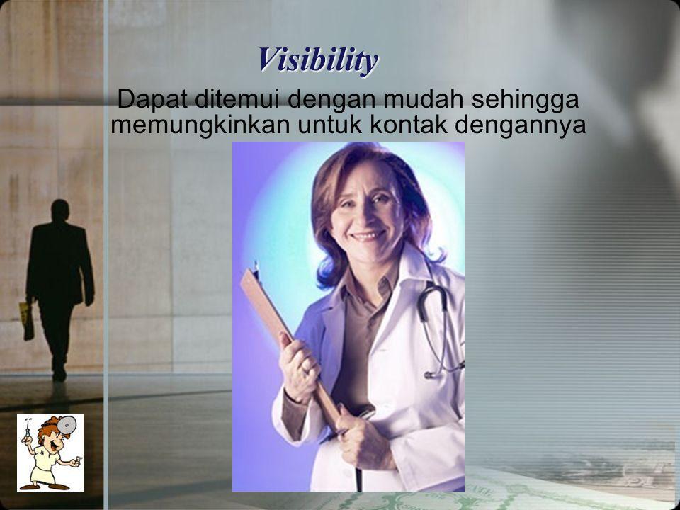 Dapat ditemui dengan mudah sehingga memungkinkan untuk kontak dengannya Visibility