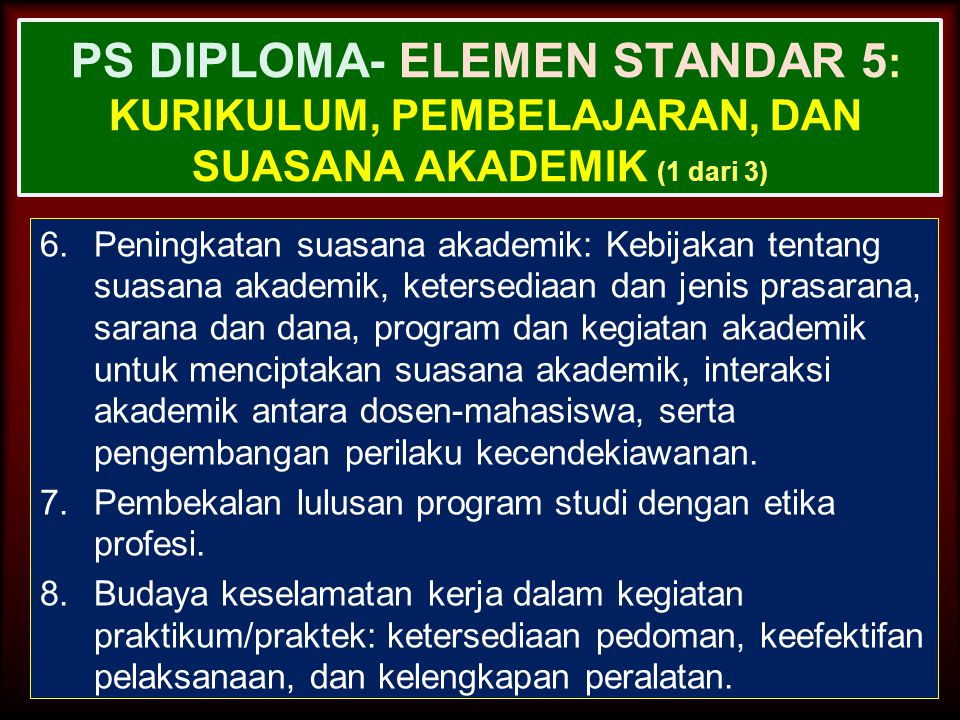 30-Jun-14 PS DIPLOMA- ELEMEN STANDAR 5 : KURIKULUM, PEMBELAJARAN, DAN SUASANA AKADEMIK (1 dari 3) 3.Sistem pembimbingan akademik: banyaknya mahasiswa