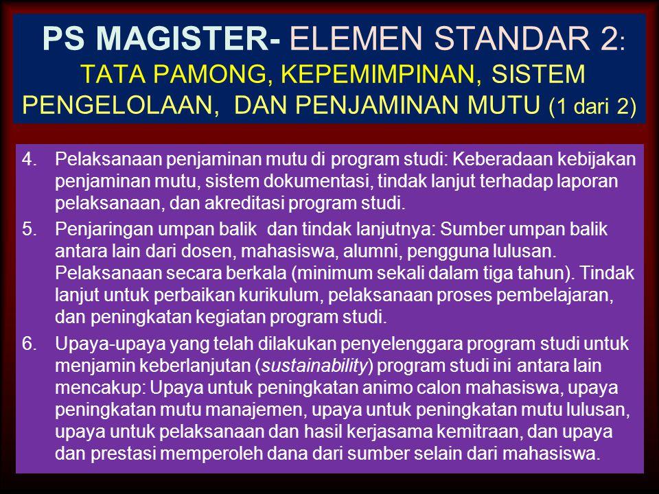 30-Jun-14 PS MAGISTER- ELEMEN STANDAR 2 : TATA PAMONG, KEPEMIMPINAN, SISTEM PENGELOLAAN, DAN PENJAMINAN MUTU (1 dari 2) 1. Jaminan tata pamong untuk m