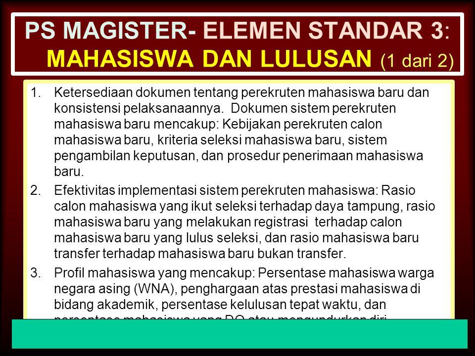 30-Jun-14 PS MAGISTER- ELEMEN STANDAR 2 : TATA PAMONG, KEPEMIMPINAN, SISTEM PENGELOLAAN, DAN PENJAMINAN MUTU (1 dari 2) 4.Pelaksanaan penjaminan mutu