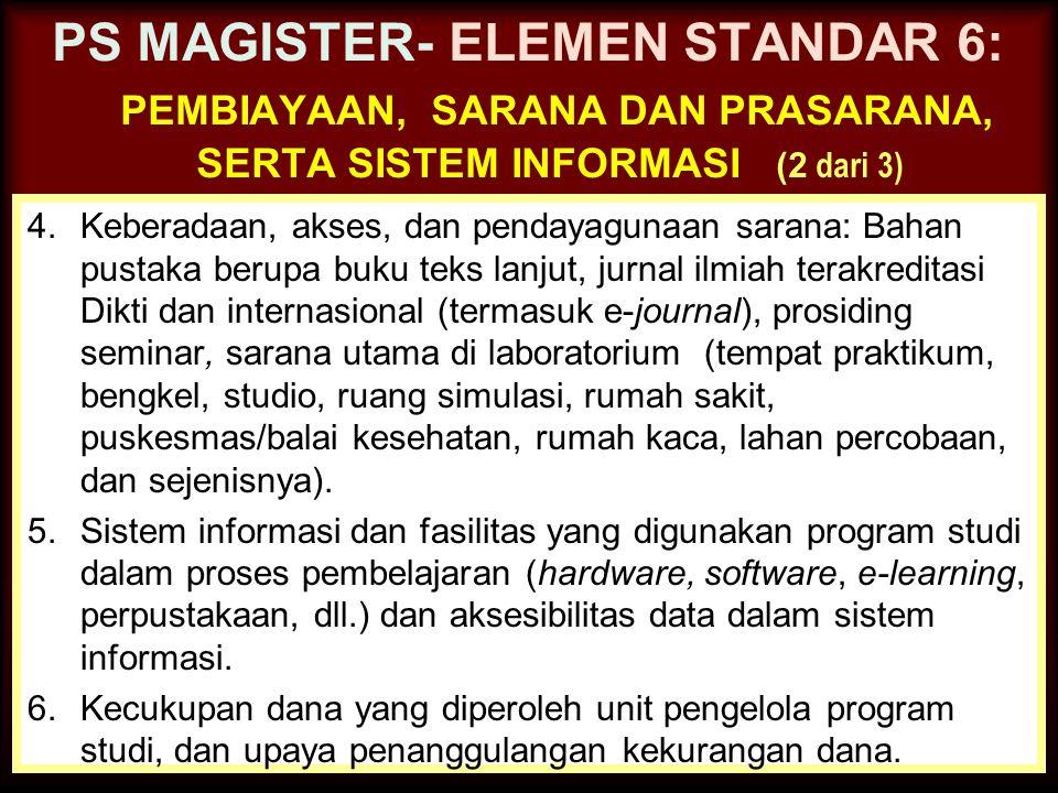 30-Jun-14 PS MAGISTER- ELEMEN STANDAR 6: PEMBIAYAAN, SARANA DAN PRASARANA, SERTA SISTEM INFORMASI (1 dari 3) 1.Keterlibatan program studi dalam perenc