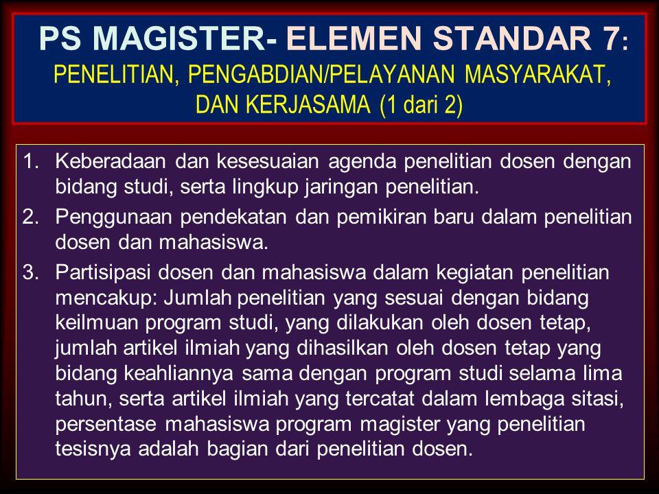 30-Jun-14 PS MAGISTER- ELEMEN STANDAR 6: PEMBIAYAAN, SARANA DAN PRASARANA, SERTA SISTEM INFORMASI (3 dari 3) 7.Kecukupan dan mutu prasarana dan sarana