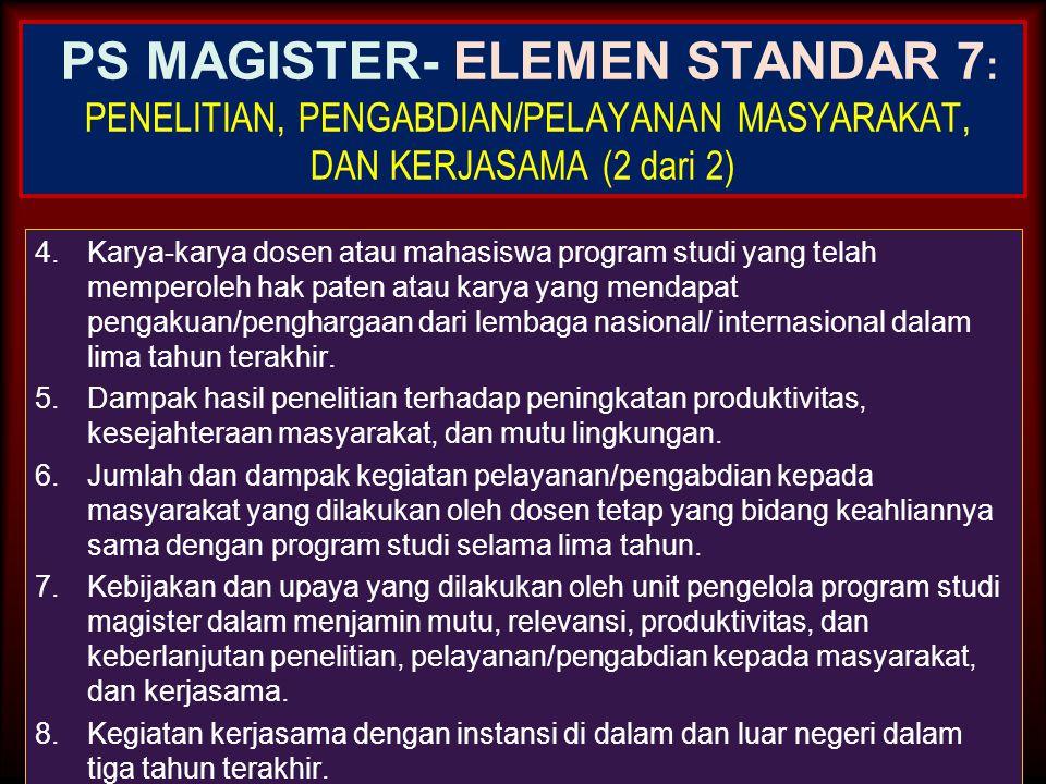 30-Jun-14 PS MAGISTER- ELEMEN STANDAR 7 : PENELITIAN, PENGABDIAN/PELAYANAN MASYARAKAT, DAN KERJASAMA (1 dari 2) 1.Keberadaan dan kesesuaian agenda pen