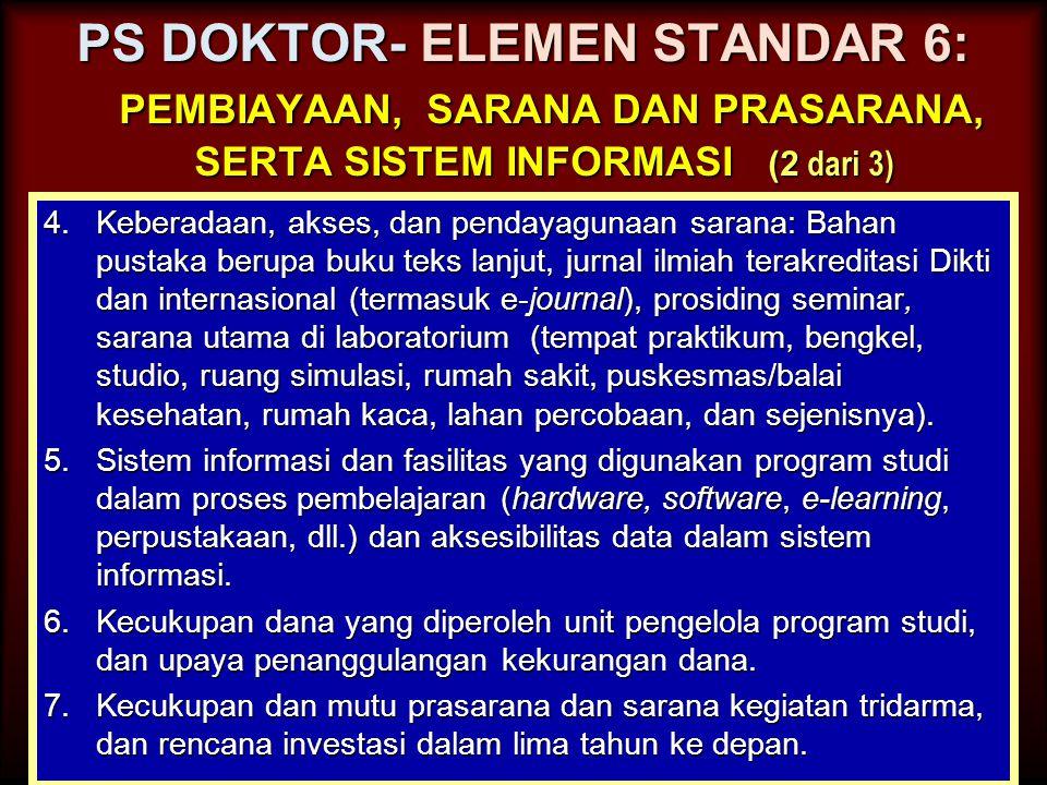 PS DOKTOR- ELEMEN STANDAR 6: PEMBIAYAAN, SARANA DAN PRASARANA, SERTA SISTEM INFORMASI (1 dari 3) 1.Keterlibatan program studi dalam perencanaan target