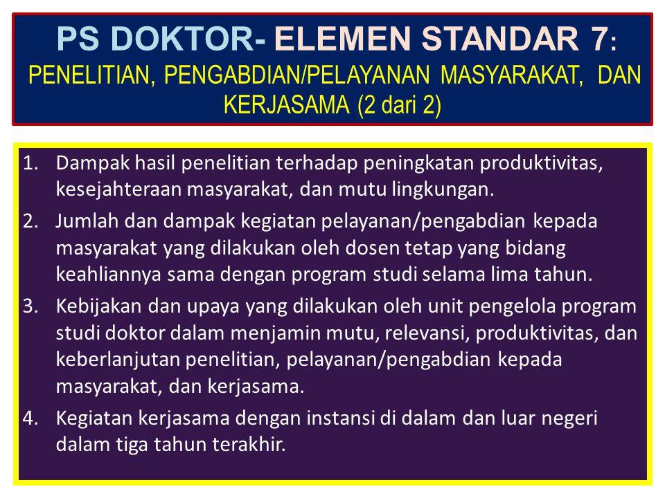 30-Jun-14 PS DOKTOR- ELEMEN STANDAR 7 : PENELITIAN, PENGABDIAN/PELAYANAN MASYARAKAT, DAN KERJASAMA (1 dari 2) 1.Keberadaan dan kesesuaian agenda penel