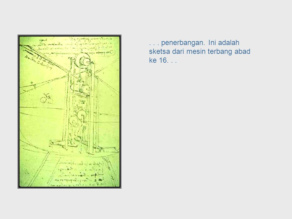 ... pembuatan senjata, dan... Da Vinci, cont. – Weapons Engineering