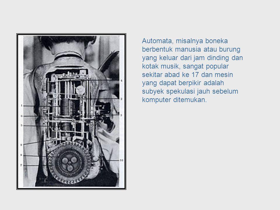 Selama berabad-abad manusia telah merancang mesin untuk membantu pekerjaan manusia dan tidak hanya pekerjaan yang membutuhkan tenaga manusia.