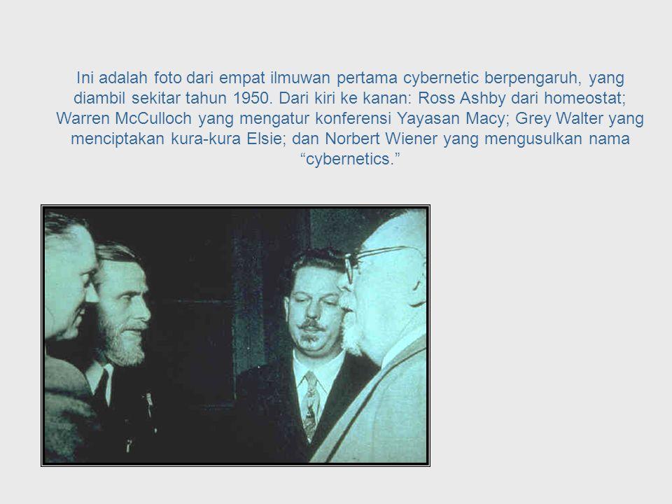 …bersama dengan penerbitan buku Norbert Wiener pada tahun 1948 yang berjudul Cybernetics ditujukan sebagai dasar dari perkembangan cybernetics yang kita ketahui saat ini.