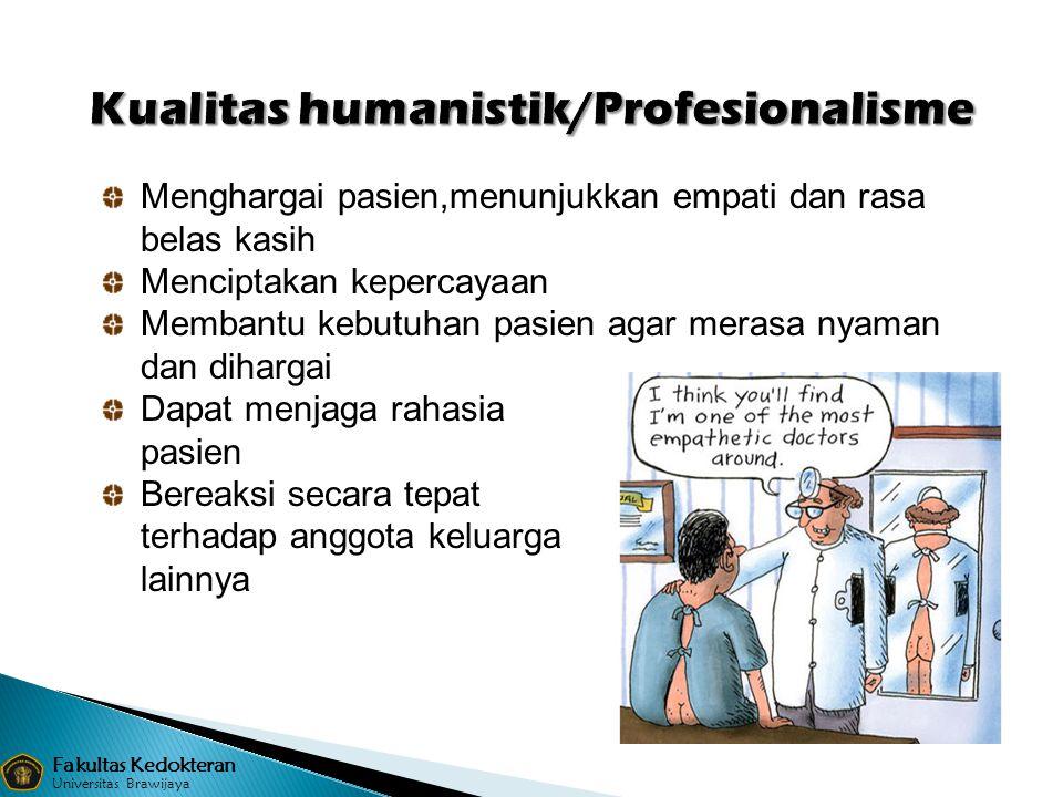 Menghargai pasien,menunjukkan empati dan rasa belas kasih Menciptakan kepercayaan Membantu kebutuhan pasien agar merasa nyaman dan dihargai Dapat menj