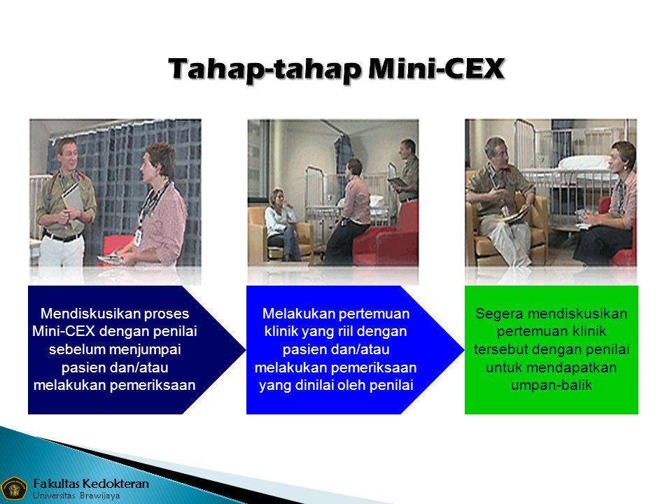Fakultas Kedokteran Universitas Brawijaya Mendiskusikan proses Mini-CEX dengan penilai sebelum menjumpai pasien dan/atau melakukan pemeriksaan Melakuk