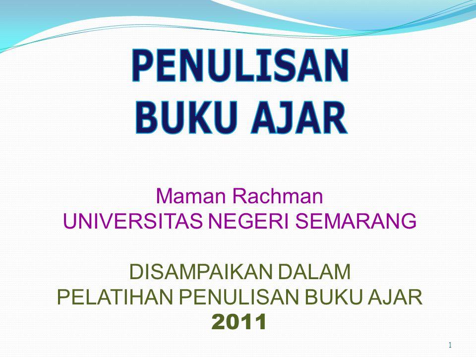 1 Maman Rachman UNIVERSITAS NEGERI SEMARANG DISAMPAIKAN DALAM PELATIHAN PENULISAN BUKU AJAR 2011