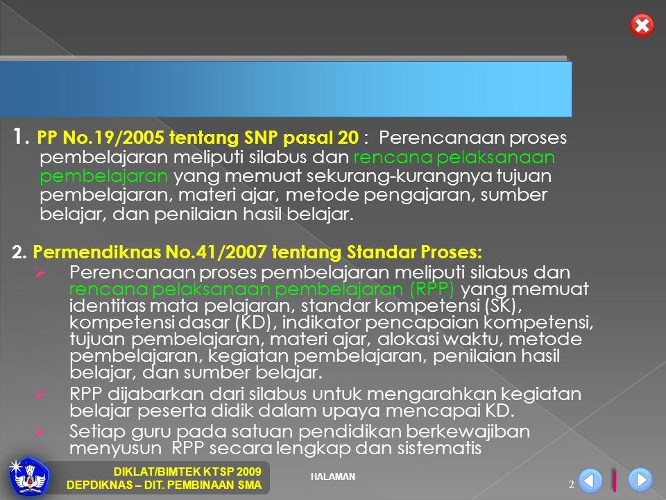 HALAMAN DIKLAT/BIMTEK KTSP 2009 DEPDIKNAS – DIT. PEMBINAAN SMA 2 1. PP No.19/2005 tentang SNP pasal 20 : Perencanaan proses pembelajaran meliputi sila