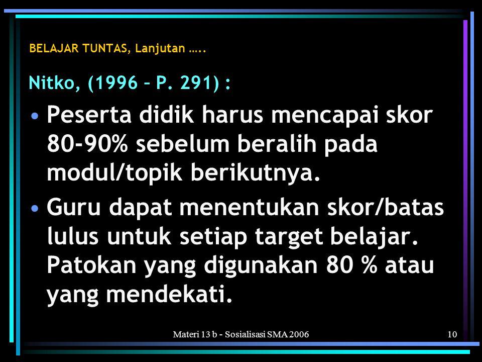 Materi 13 b - Sosialisasi SMA 200610 BELAJAR TUNTAS, Lanjutan …..