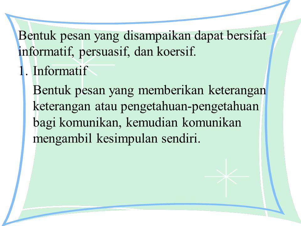 1. Faktor sumber pesan (source) - Bahasa yang digunakan - Teknis - Ketersediaan dan keterjangkauan sumber 2. Faktor komunikator - Penampilan dan sikap