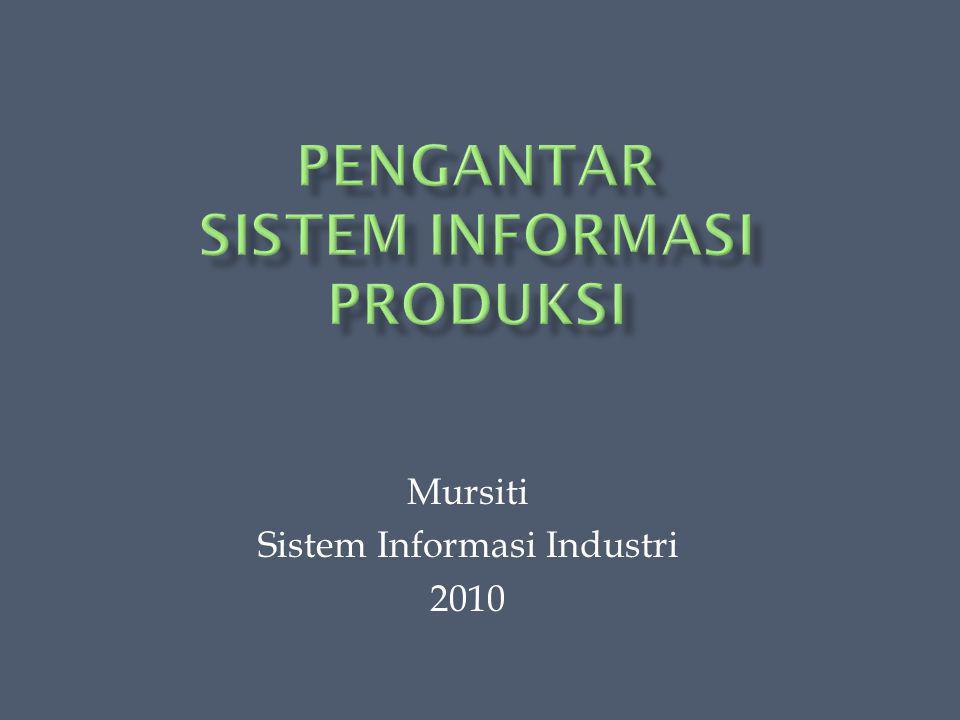 Mursiti Sistem Informasi Industri 2010