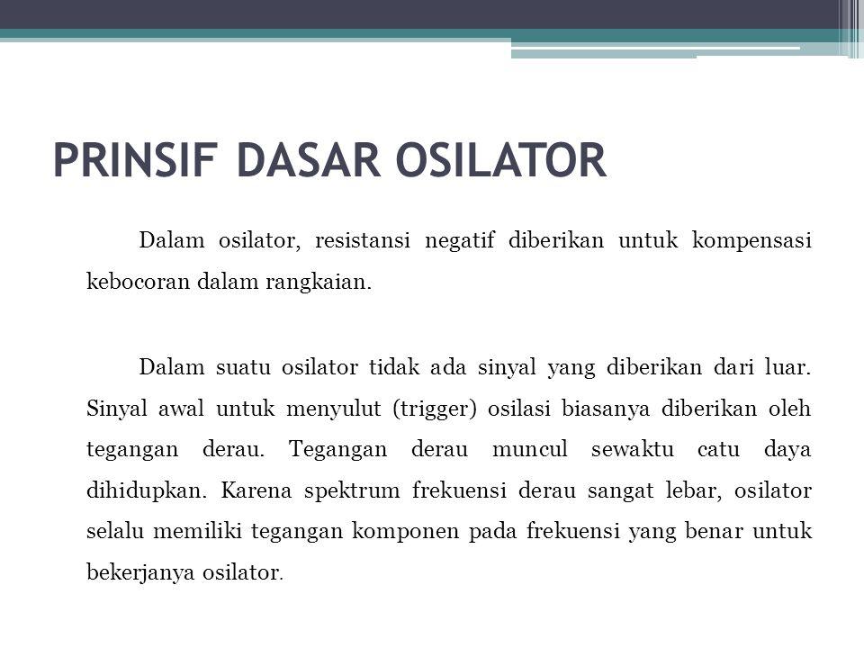 Osilator Armstrong •Seperti diperlihatkan pada gambar di bawah merupakan hasil penerapan osilator LC.