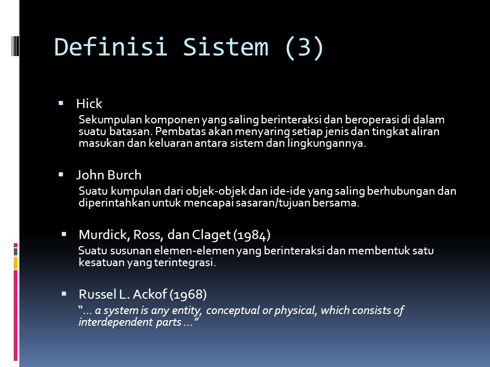 Definisi Sistem (4)  Willian A.Shrode & Dan Voich Jr.