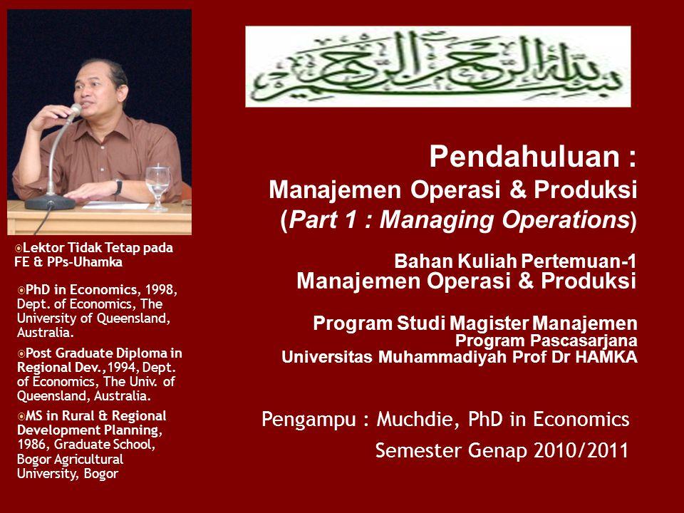 Pengampu : Muchdie, PhD in Economics Semester Genap 2010/2011  PhD in Economics, 1998, Dept. of Economics, The University of Queensland, Australia. 