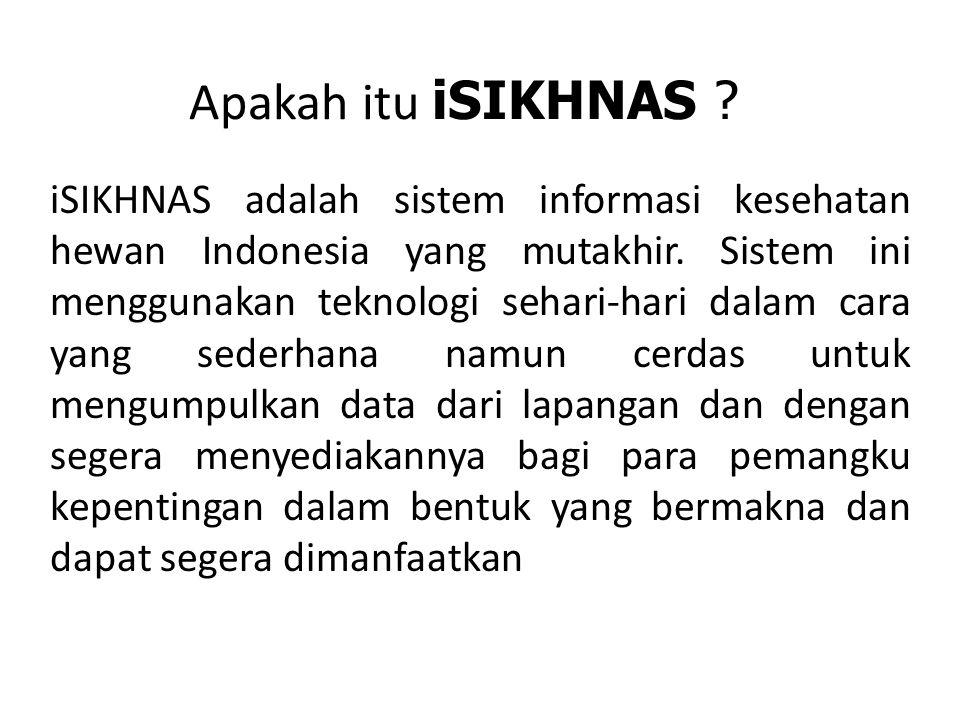 Apakah itu iSIKHNAS ? iSIKHNAS adalah sistem informasi kesehatan hewan Indonesia yang mutakhir. Sistem ini menggunakan teknologi sehari-hari dalam car