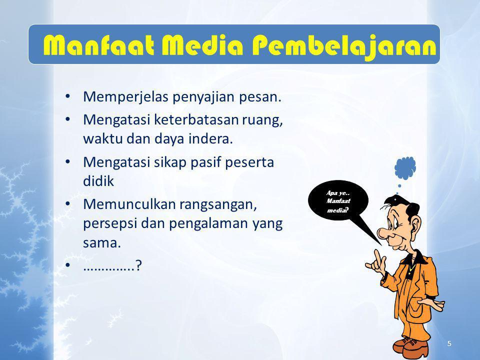 Manfaat Media Pembelajaran • Memperjelas penyajian pesan.