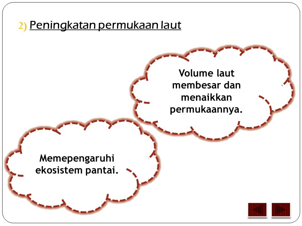 2) Peningkatan permukaan laut Volume laut membesar dan menaikkan permukaannya.