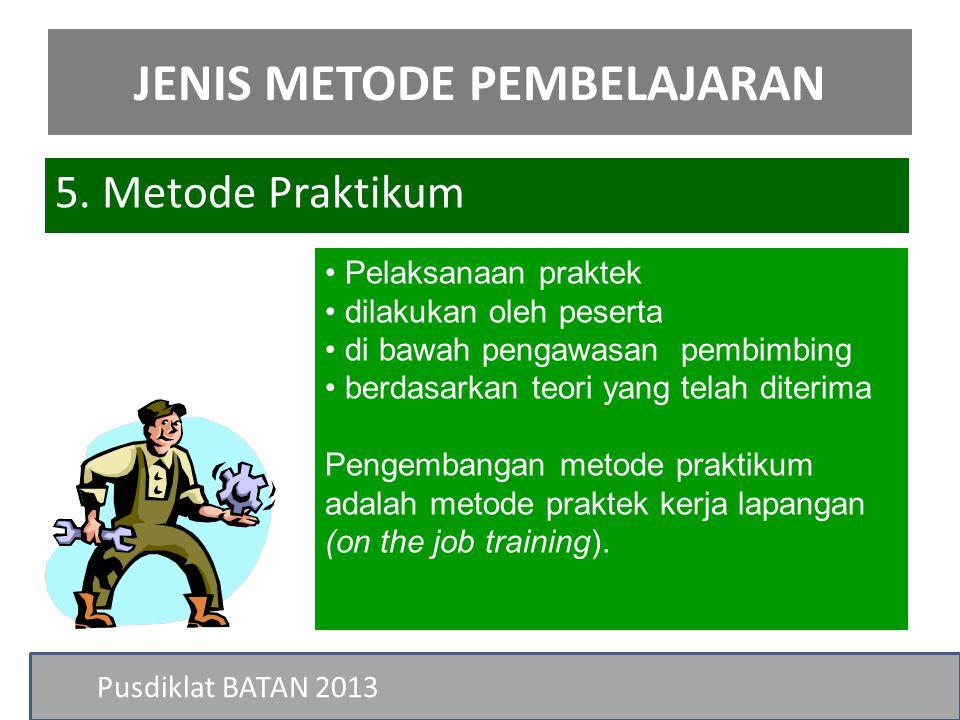 Pusdiklat BATAN 2013 • Pelaksanaan praktek • dilakukan oleh peserta • di bawah pengawasan pembimbing • berdasarkan teori yang telah diterima Pengemban