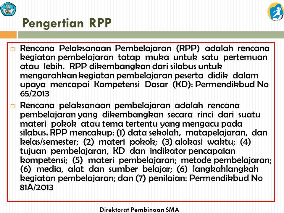 Direktorat Pembinaan SMA Pengertian RPP  Rencana Pelaksanaan Pembelajaran (RPP) adalah rencana kegiatan pembelajaran tatap muka untuk satu pertemuan