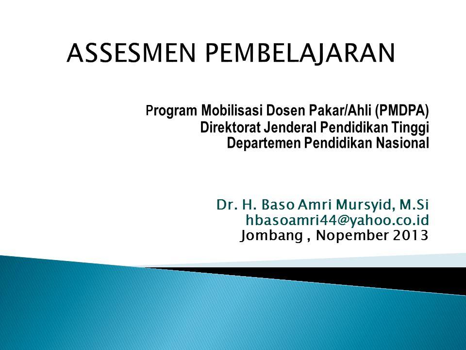 P rogram Mobilisasi Dosen Pakar/Ahli (PMDPA) Direktorat Jenderal Pendidikan Tinggi Departemen Pendidikan Nasional Dr. H. Baso Amri Mursyid, M.Si hbaso